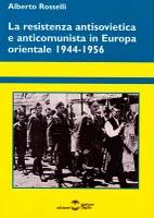 La resistenza antisovietica e anticomunista in Europa orientale 1944-1956